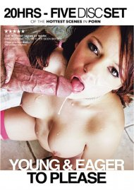 Young & Eager To Please - 20 Hrs. Porn Movie