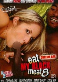 Eat My Black Meat 8 Porn Movie