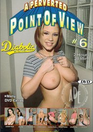 Perverted Point of View #6, A Porn Movie