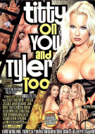Titty On You And Tyler Too Porn Movie