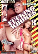Fucking Whores 3 Porn Movie
