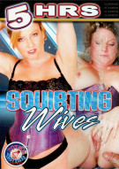 Squirting Wives Porn Movie