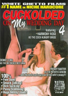 Cuckolded On My Wedding Day 4 Porn Movie