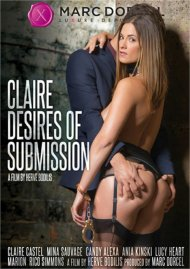 Claire Desires of Submission 4K HD streaming porn video from Marc Dorcel.