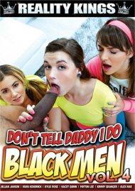 Dont Tell Daddy I Do Black Men 4 Porn Movie