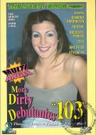 More Dirty Debutantes #103 Porn Movie