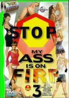 Stop! My Ass Is On Fire 3 Porn Video