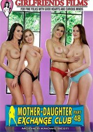 Mother-Daughter Exchange Club Part 48 DVD porn movie from Girlfriends Films.