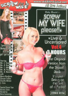 Screw My Wife, Please: Live & Uncensored Vol. 4 Porn Movie