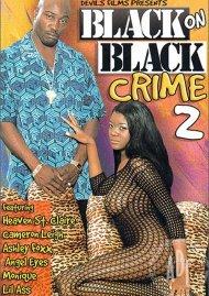 Black on Black Crime 2 Porn Movie